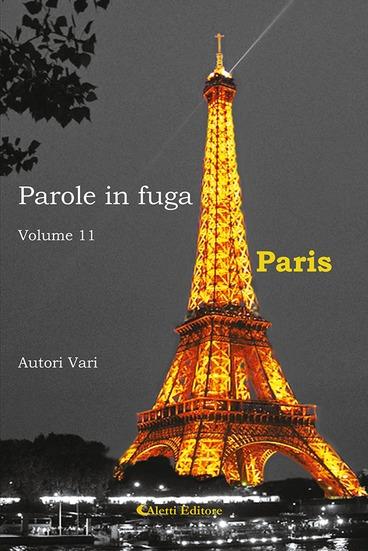 Parole in fuga. Volume 11. Paris